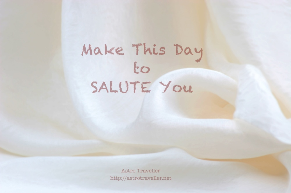 Make this day to salute you